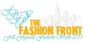 the Fashion Front for Full Figured Fashion Week