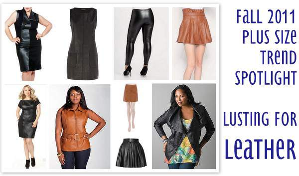 2011 Plus Size Fall Trend Spotlight- Leather