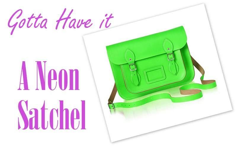 Gotta Have It: A Neon Satchel