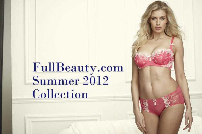 The Full Beauty Summer 2012 Collection