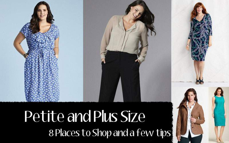 Petite And Plus Size 8 Places To Shop And A Few Tips