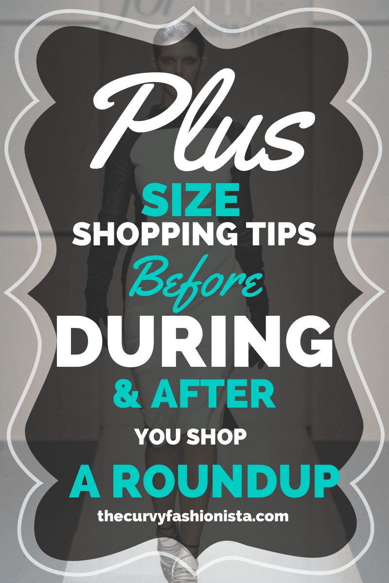 Plus Size Shopping: Before, During, and After You Shop- A Roundup