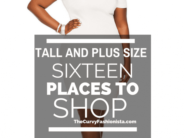 Tall and Plus Size: 16 Places to Shop and more!