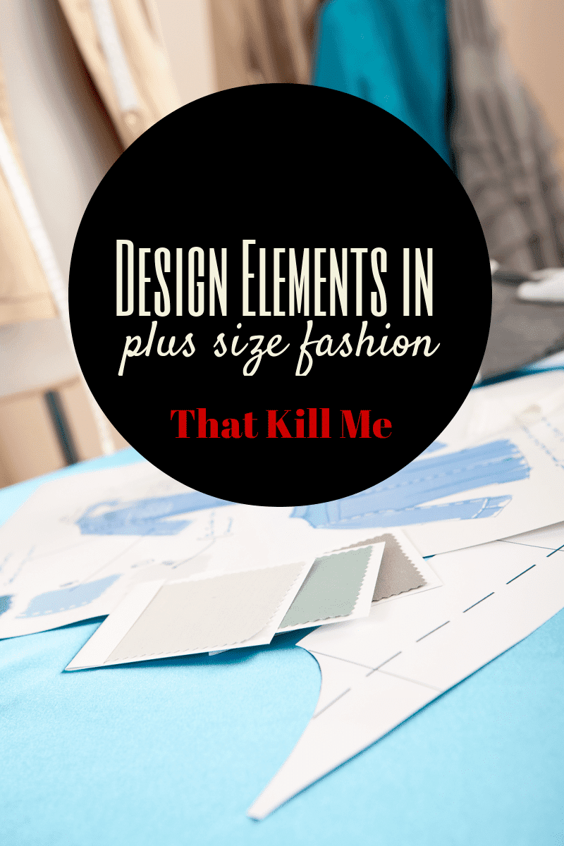 Design Elements in Plus Size fashion That Kills me