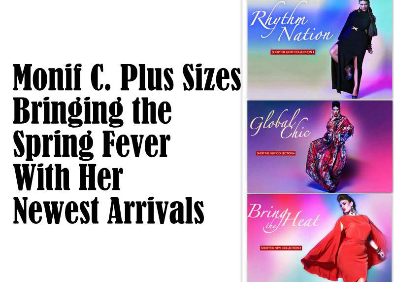 Dammit Monif C! Plus Size Hotness explodes with the latest arrivals