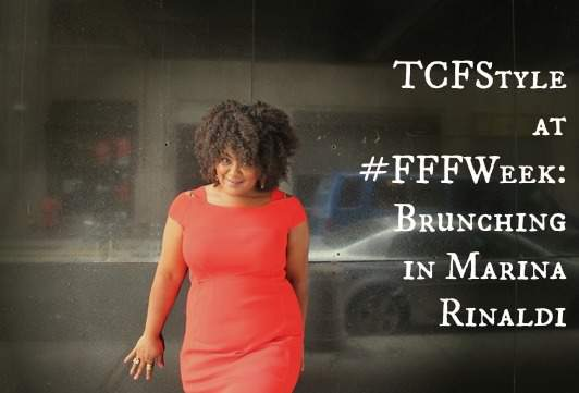 #TCFStyle at #FFFWeek: Saturday Brunch In Marina Rinaldi