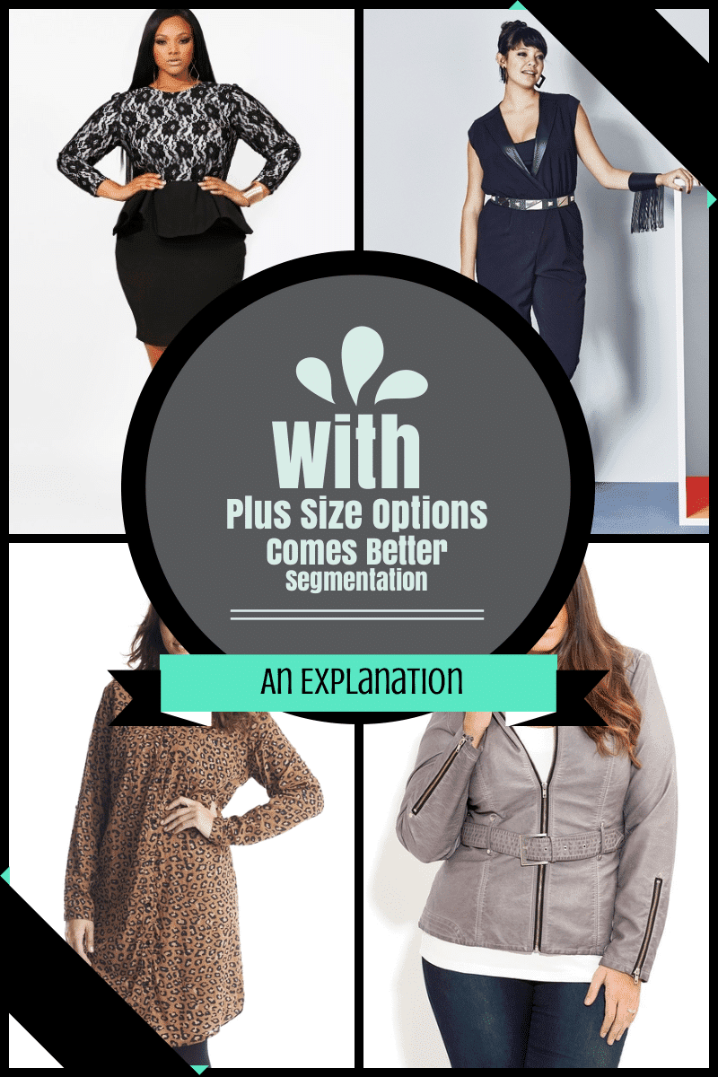 With Plus Size Options Comes Segmentation
