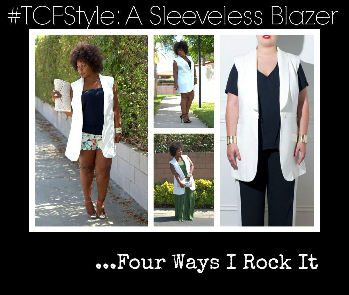 #TCFStyle: This Sleeveless Blazer Gives Me Life and the Four Ways to Rock It!