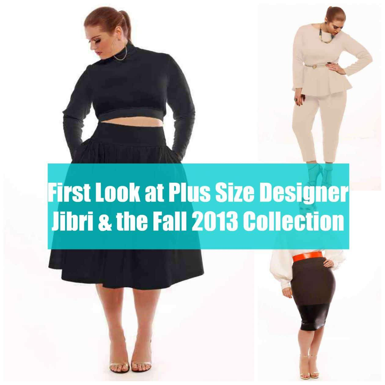 First Look at Plus Size Designer Jibri, the Fall 2013 Collection