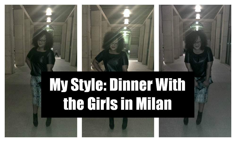My Style: Dinner with the Girls in Milan