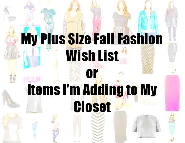 My Plus Size Fall Fashion Wish List
