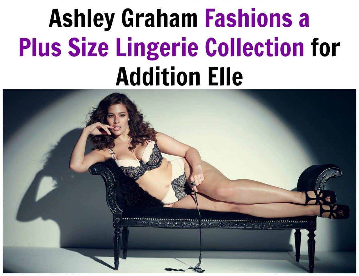 1b09ac328eb Ashley Graham Launches Lingerie Line with Addition Elle