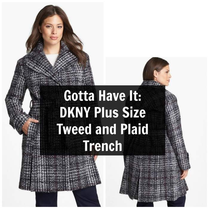Gotta Have It: DKNY Plus Size Tweed and Plaid Trench