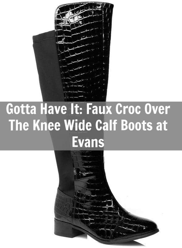 Gotta Have It: These Faux Croc Over The Knee Wide Calf Boots at Evans