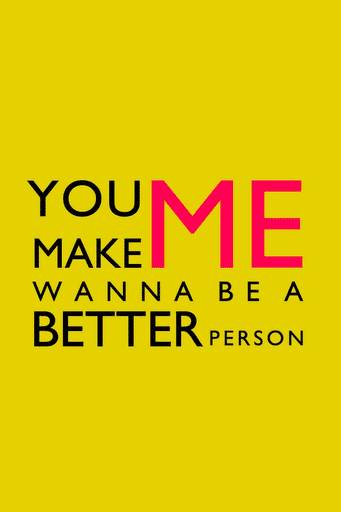Monday Musings- You Make Me Better