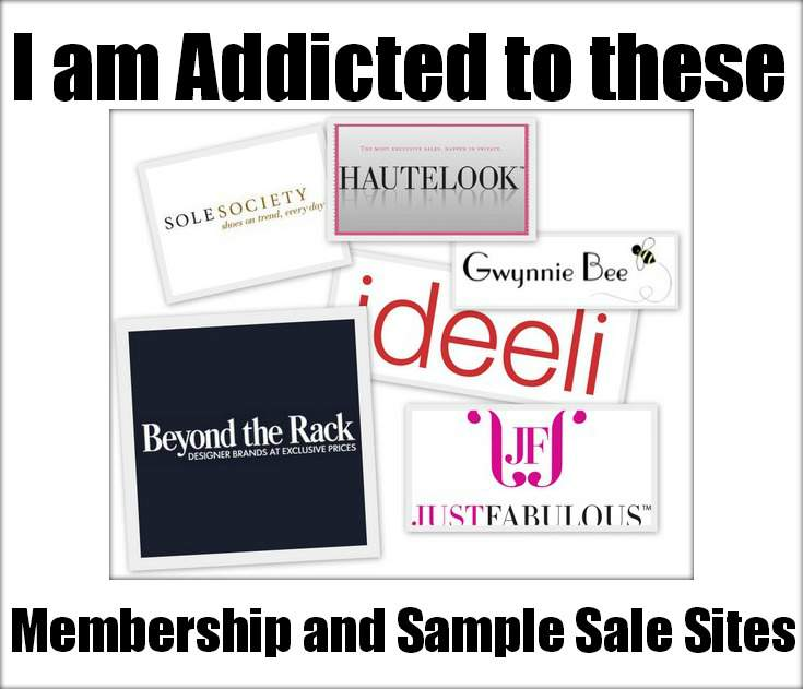 I am Addicted to these Membership and Sample Sale Sites