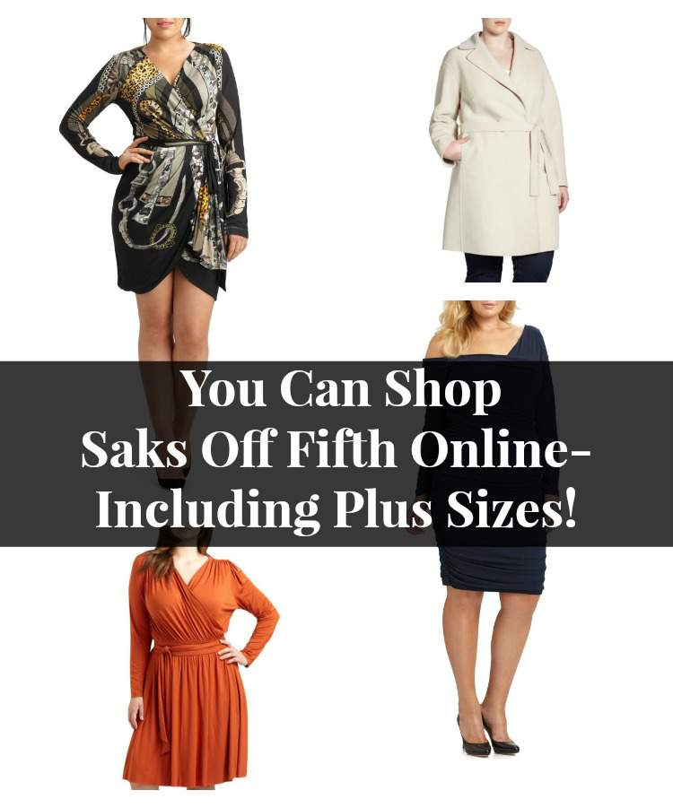 You can Shop Saks Off Fifth Online- Including Plus Sizes!