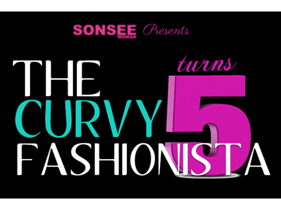SONSEE Present The Curvy Fashionista Turns 5 Blog Anniversary Party
