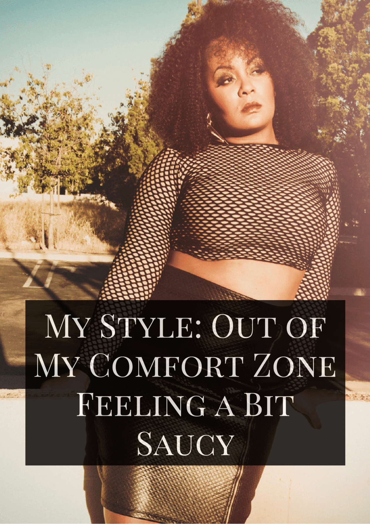My Style: Out of My Comfort Zone Feeling a Bit Saucy