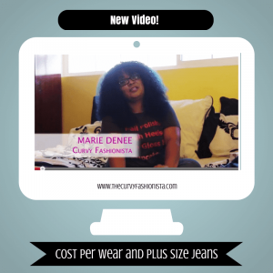 New Video: Cost Per Wear and a Few Fave Plus Size Jeans