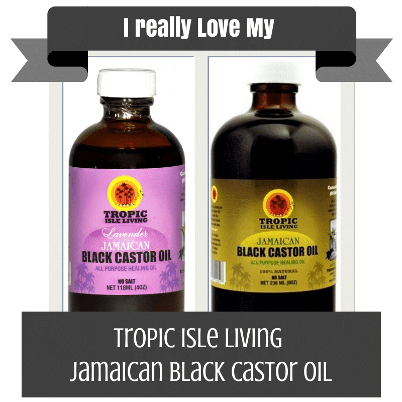 I Really Love My- Tropic Isle Living Jamaican Black Castor Oil
