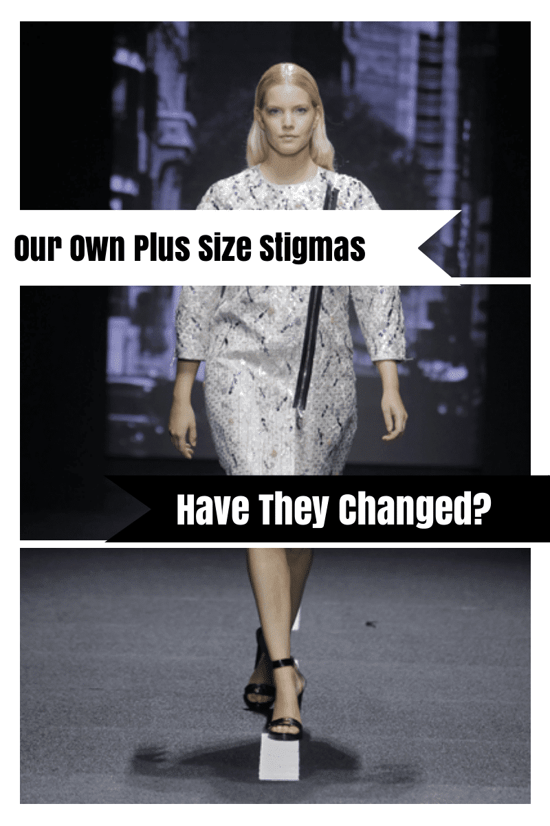 Our Own Plus Size Stigmas- Have They Changed?