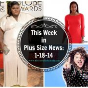 This Week in Plus Size News: 1-18-14