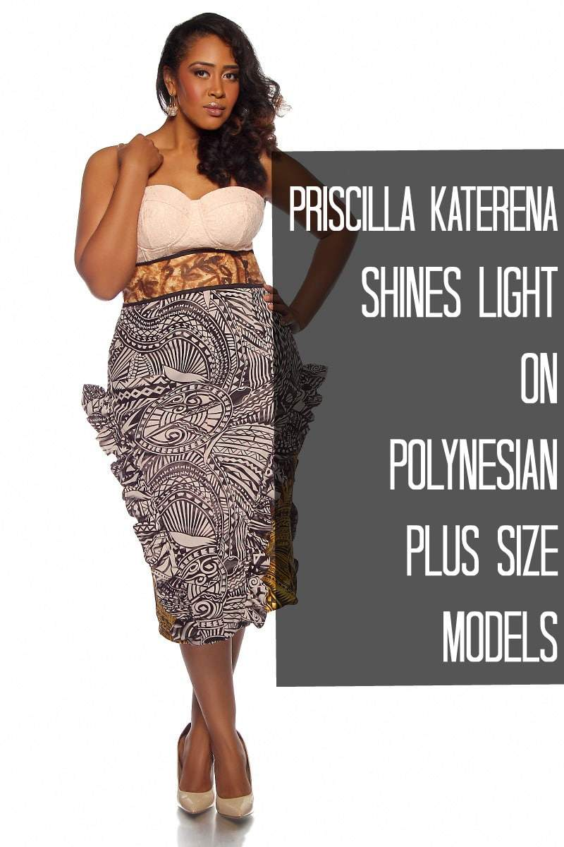 Priscilla Katerena Shines Light on Polynesian Plus Size Models
