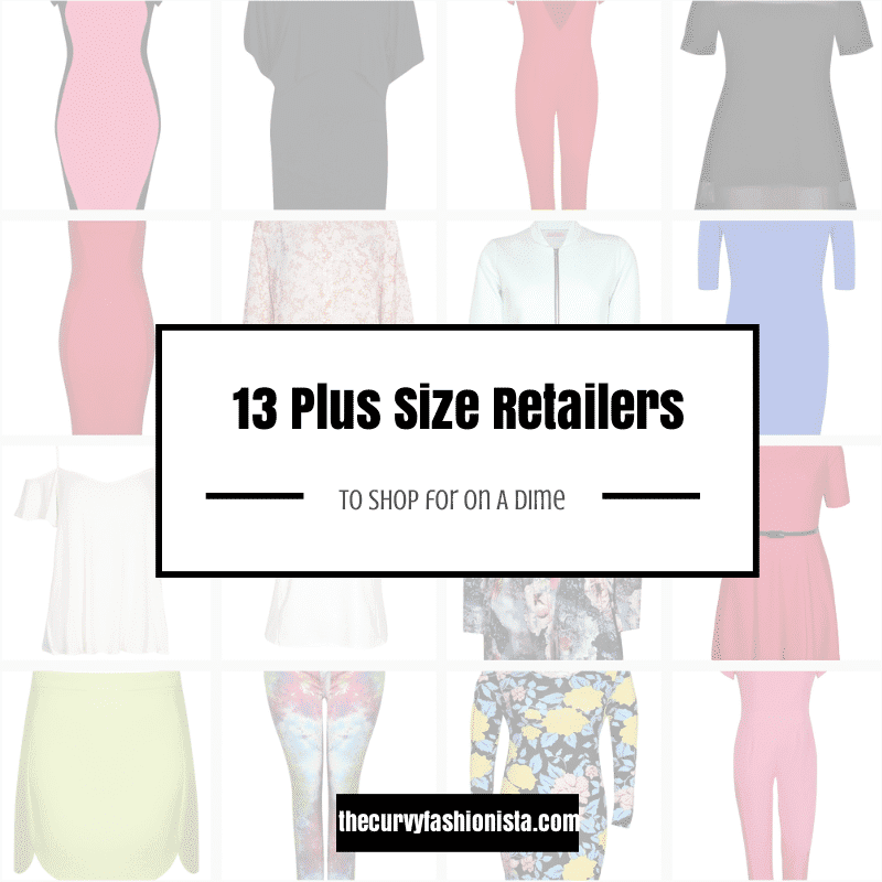 13 Plus Size Retailers to Shop at On a Dime | The Curvy Fashionista