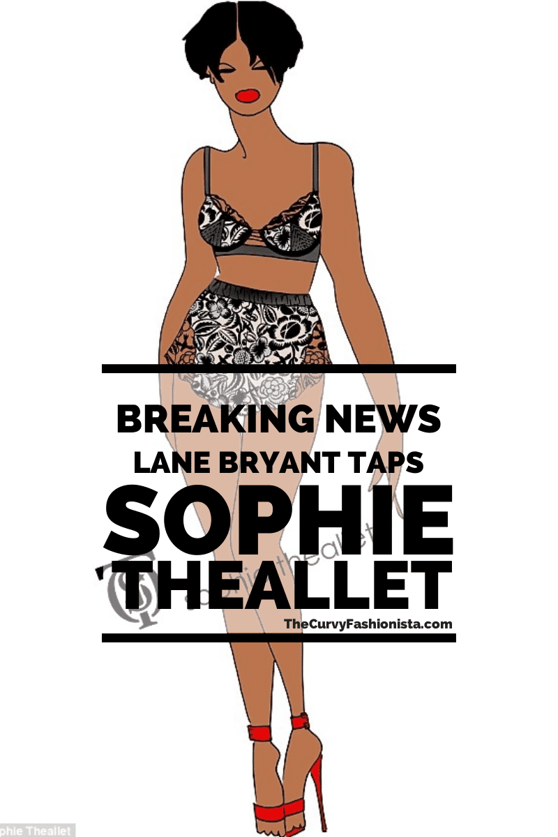LANE BRYANT and Sophie Theallet Plus Size Lingerie Collaboration