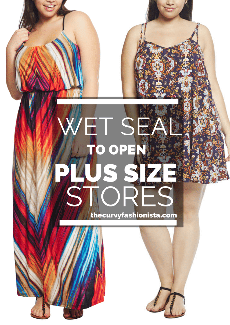 Wet Seal to Open Plus Size Stores