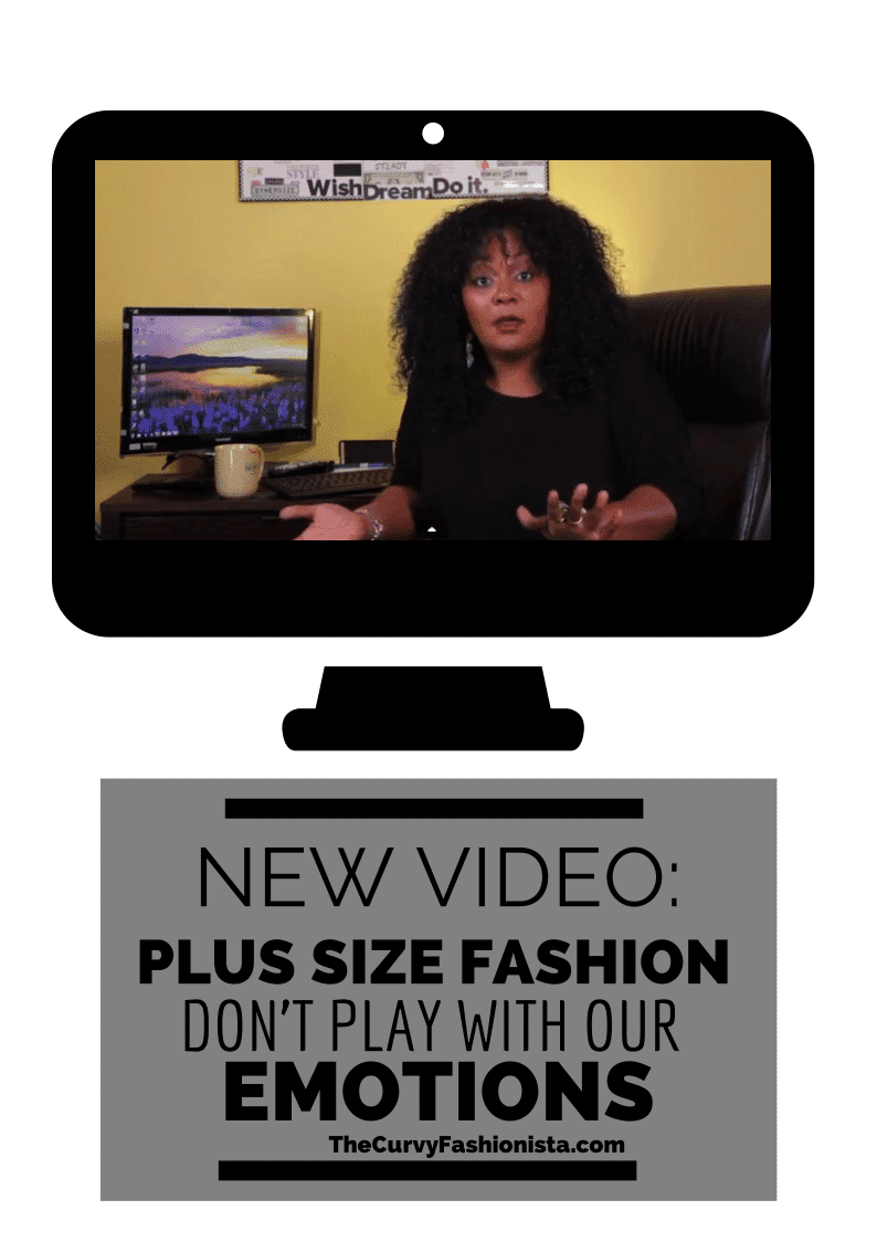 New Video- Plus Size FASHION: Don't Play With Our Emotions