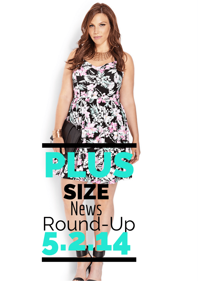 Plus Size News Round-Up 5.2.14