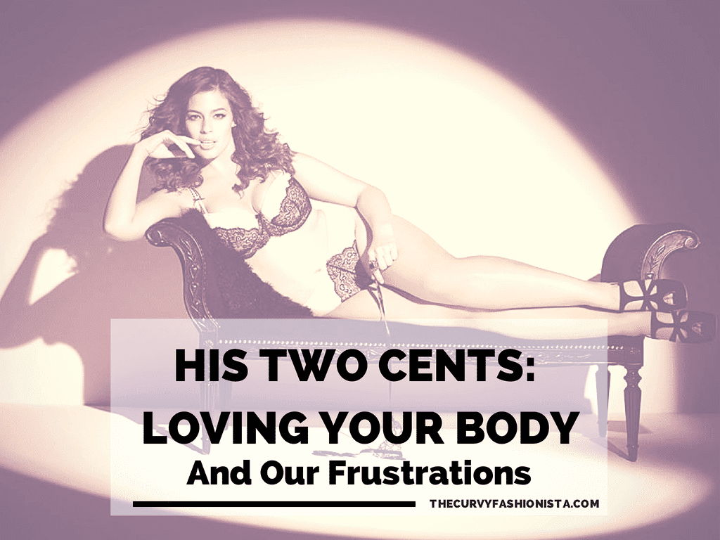 HIS 2 CENTS- Loving Your Body and the Frustration