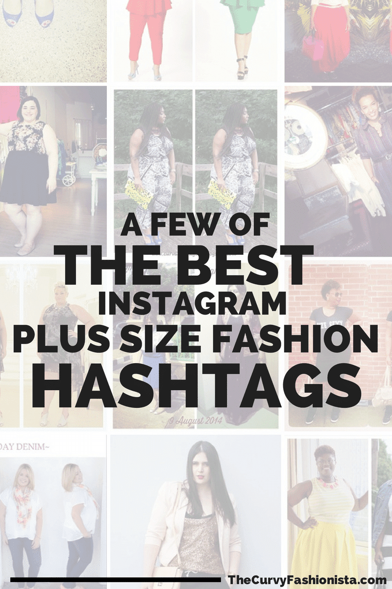 A Few Of The Best Instagram Plus Size Fashion Hashtags On Curvy Fashionista