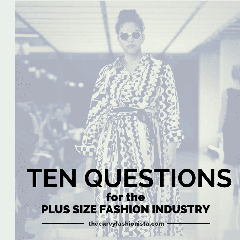 10 Questions For the Plus Size Fashion Industry