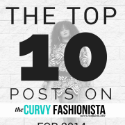 The Top Ten Posts on The Curvy Fashionista for 2014