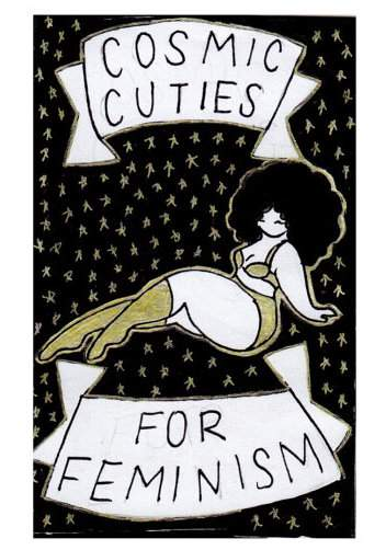 Cosmic Cuties for Feminism