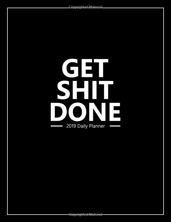 Get Shit Done 2019 Daily Planner