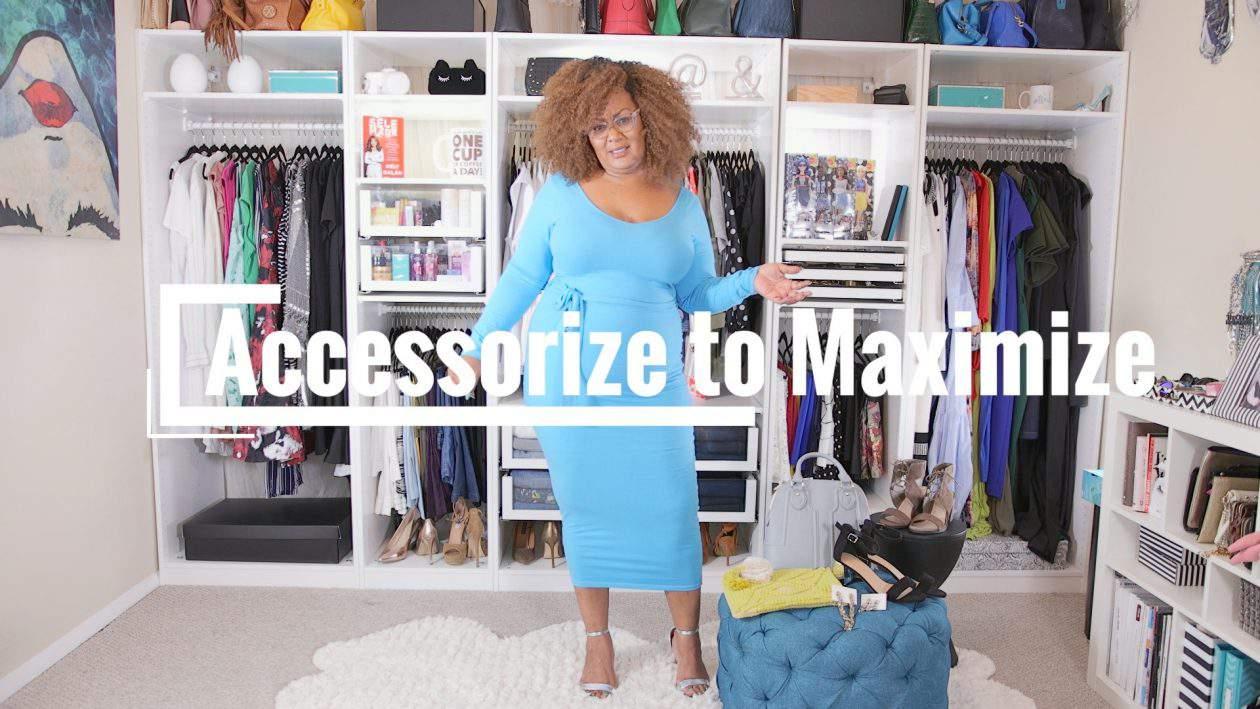 Accessorize to Maximize
