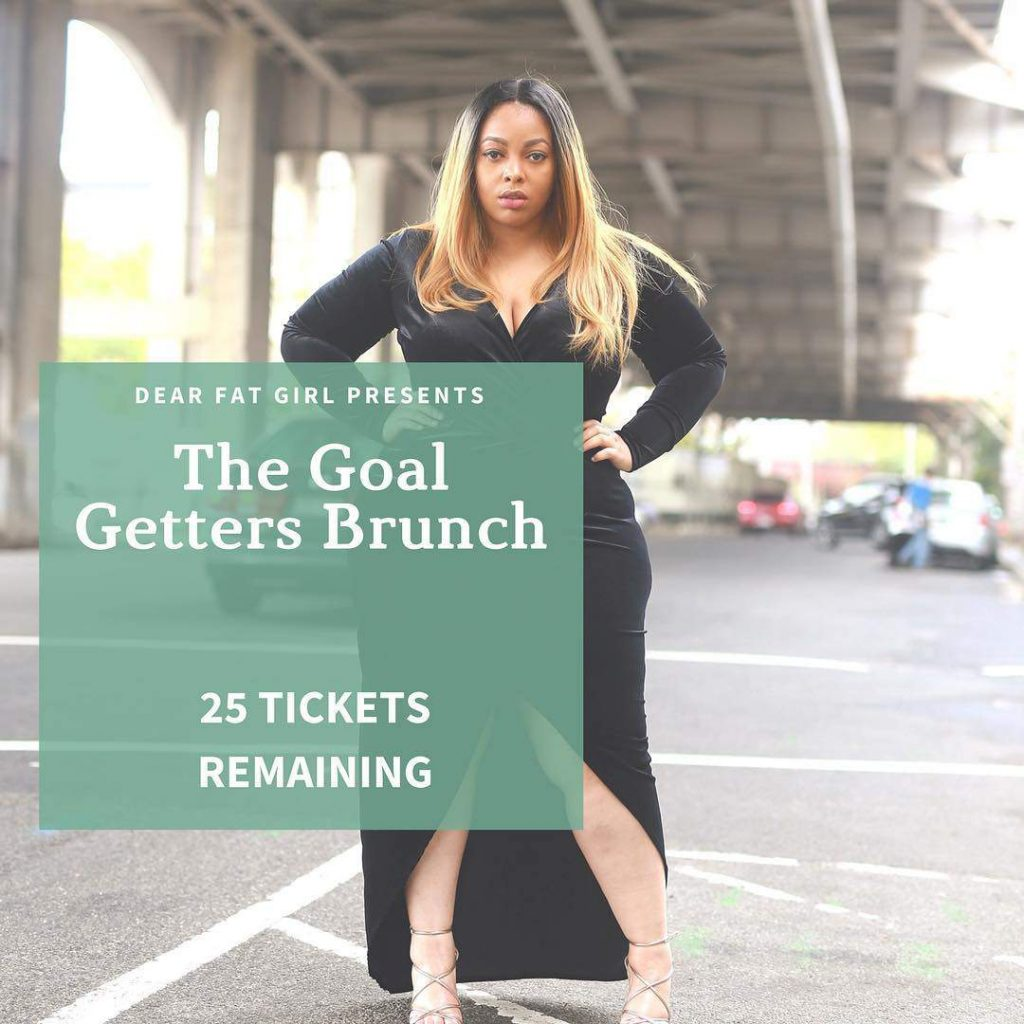Dear Fat Girl Presents: The Goal Getters Brunch